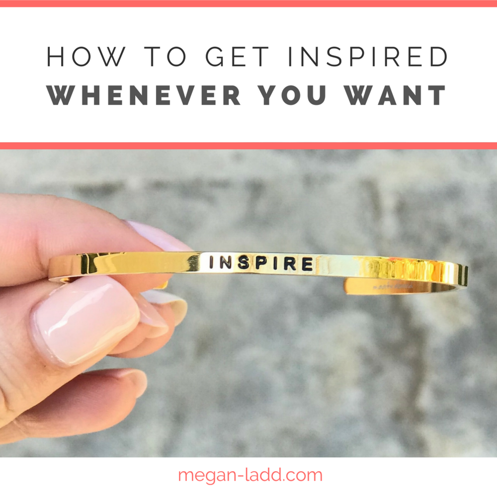 how to get inspired whenever you want