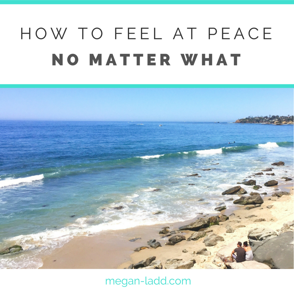 How to feel at peace no matter what