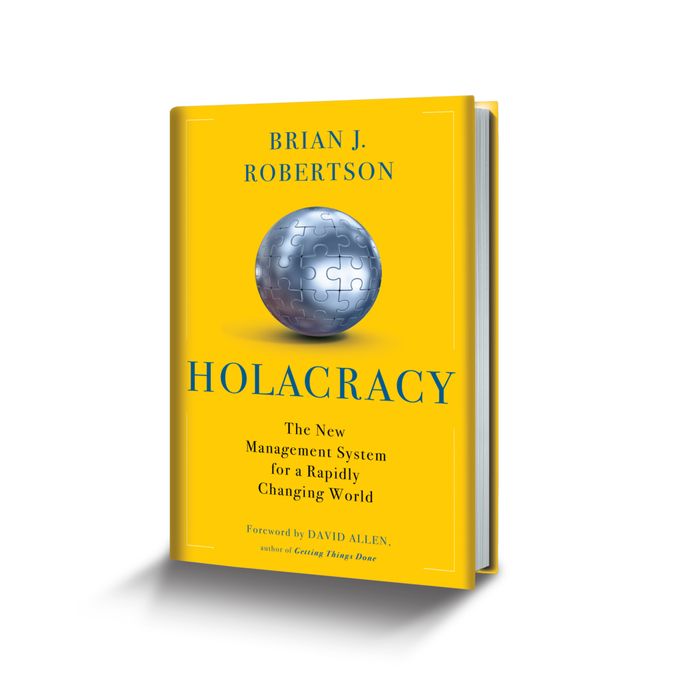 Complete Resource  In this book, Brian Robertson, gives the full picture on Holacracy.