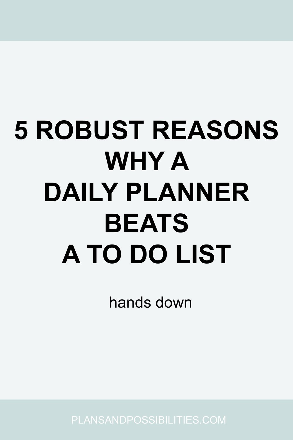 5 Robust Reasons Why A Daily Planner Beats A To Do List.jpg