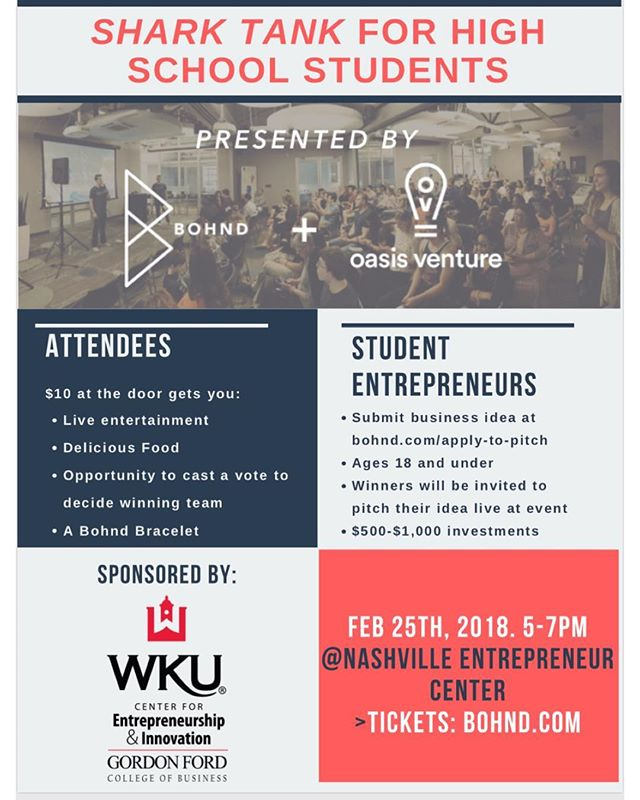 OV + Bohnd Bracelets presents: Youth Shark Tank Pitch Night!  Feb 25th, 5pm @ Nashville Entrepreneur Center.  Come see some of Nashville's young entrepreneurs take flight.  For tickets visit bohnd.com/pitch-night/