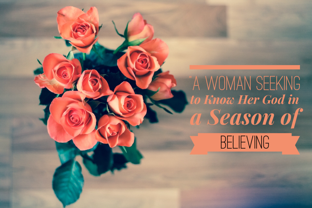 Cody Andras | https://www.codyandras.com/blog/2017/7/10/a-woman-seeking-to-know-her-god-in-a-season-of-believing