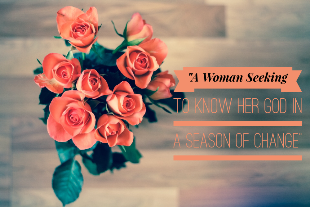 A Woman Seeking to Know Her God in a Season of Change | Lucy Boe | www.codyandras.com/blog/2017/7/18/a-woman-seeking-to-know-her-god-in-a-season-of-change