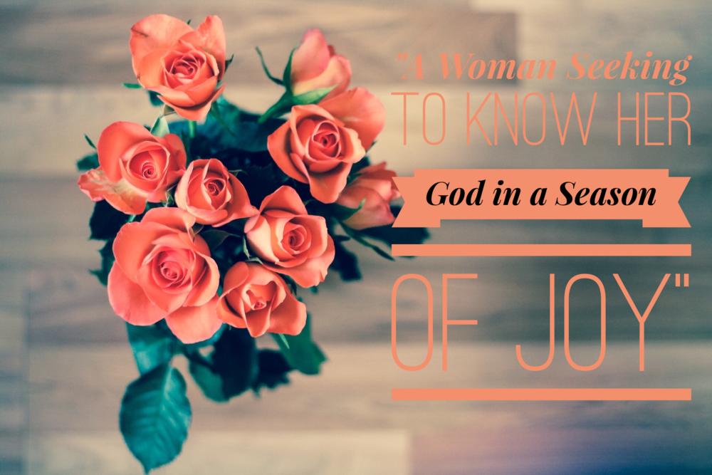 A Woman Seeking to Know Her God in a Season of Joy | www.codyandras.com/blog/2017/7/29/a-woman-seeking-to-know-her-god-in-a-season-of-joy