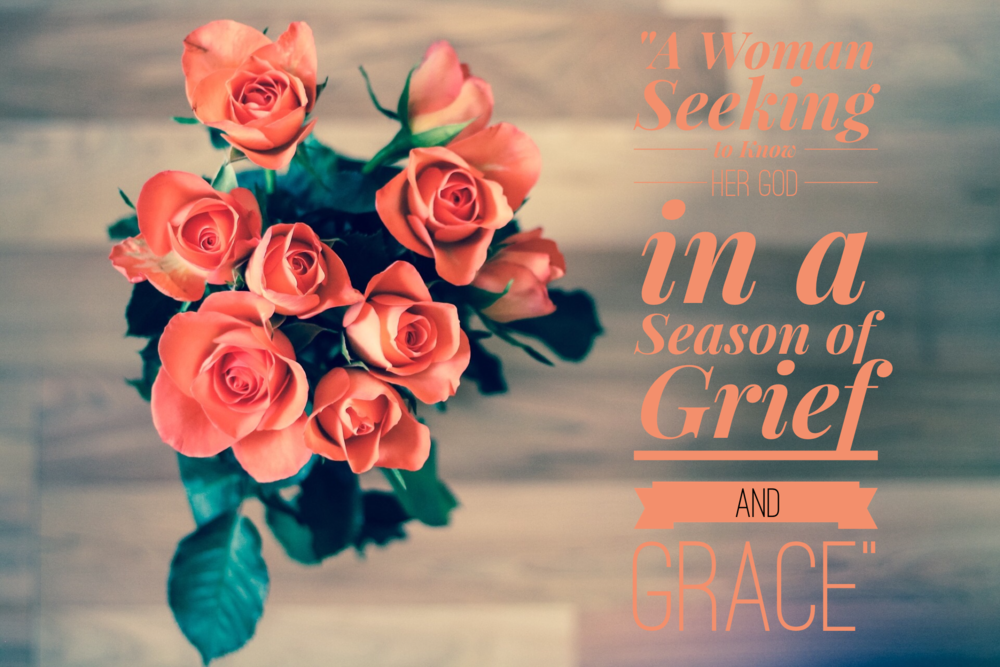 A Woman Seeking to Know Her God in a Season of Grief and Grace | www.codyandras.com/blog/2017/9/17/a-woman-trying-to-know-god-in-a-season-of-grief-and-grace