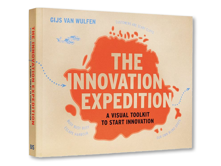 Take  The Innovation Expedition    by Gijs Van Wulfen