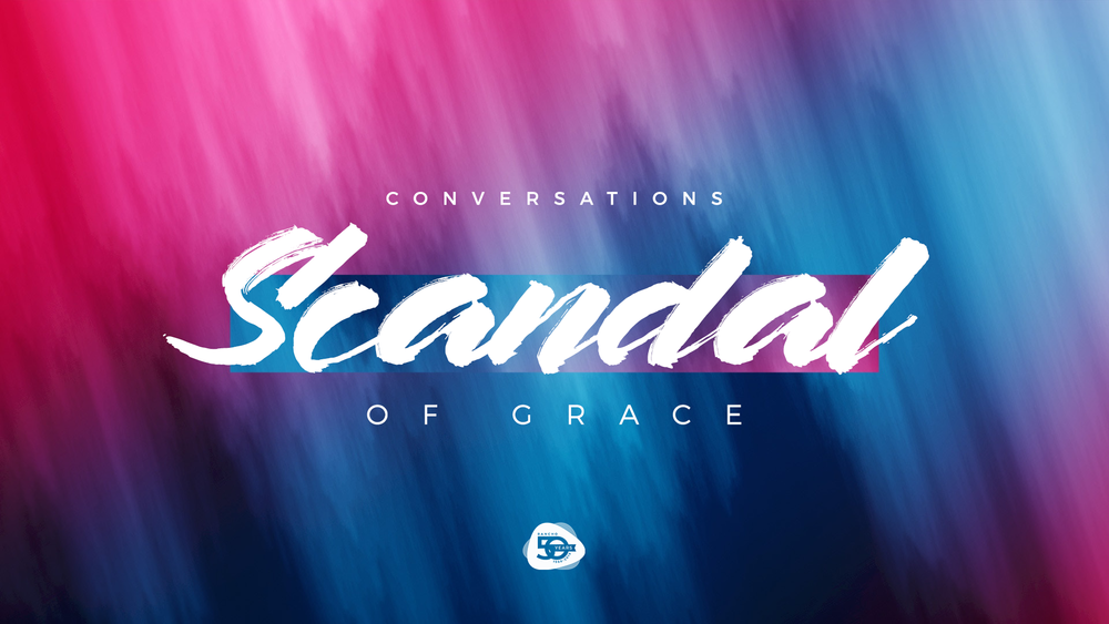 The Scandal of Grace
