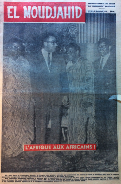 El Moudjahid. 1958. Cover of El-Moudjahid. It reads Africa for Africans and it has Ako Adjei, Ghana's Minister of Labor, M'hamed Yasid, Algerian Minister of Information; C.H. Chapman Togo minister;  D.A. Chapman, Ambassador of Ghana to the UN