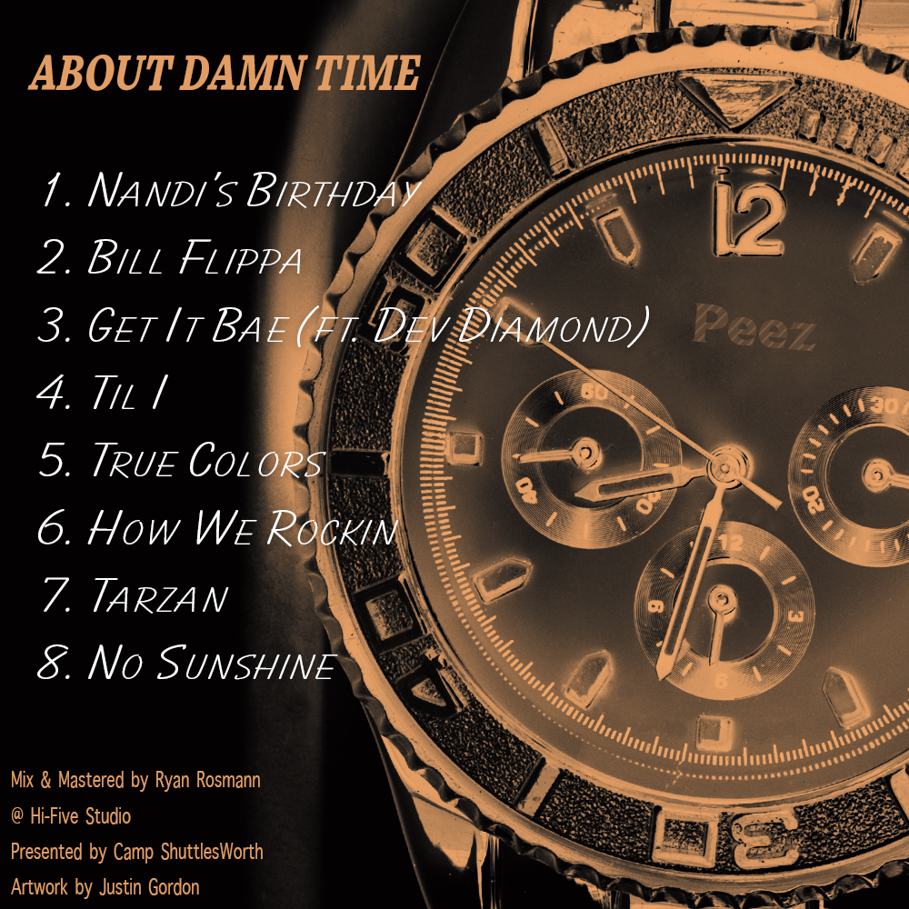 Full track list to Peez's About Damn Time. (Cover art by Justin Gordon)