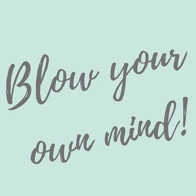 Go on! Do something amazing with your business and brand and blow your own mind, as well as everyone else's.