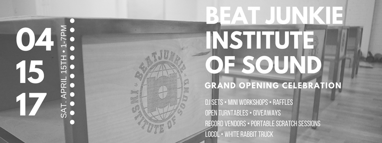 Grand Opening — BEAT JUNKIE INSTITUTE OF SOUND