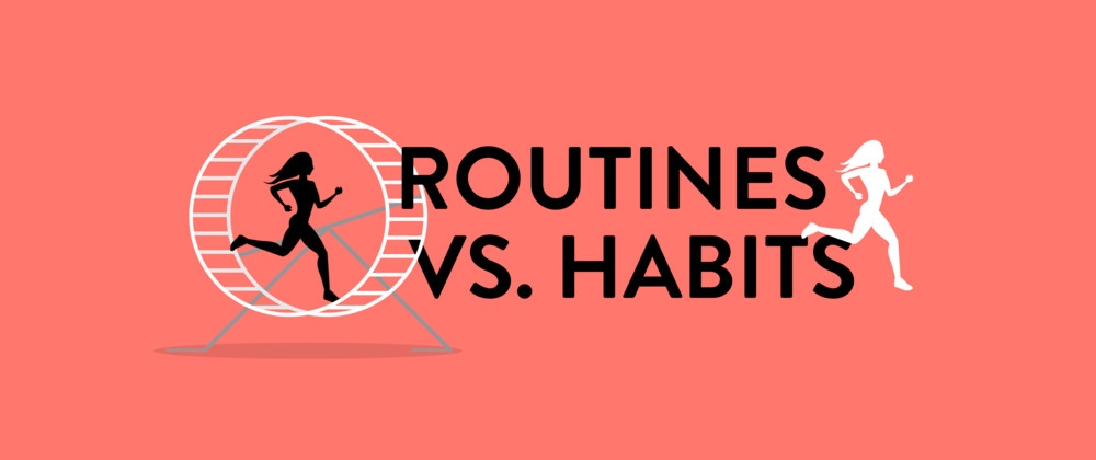Routines vs. Habits.png