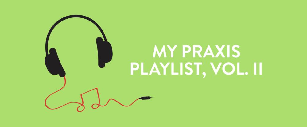 Praxis Playlist Vol. II.png