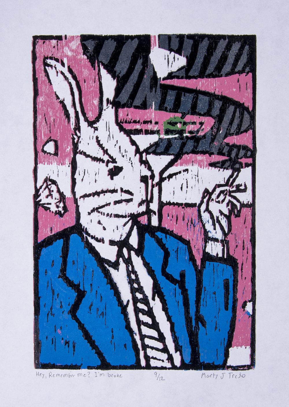 MARTY TREJO  - Lombard, IL   Hey, Remember Me? I'm Broke   reduction woodcut print