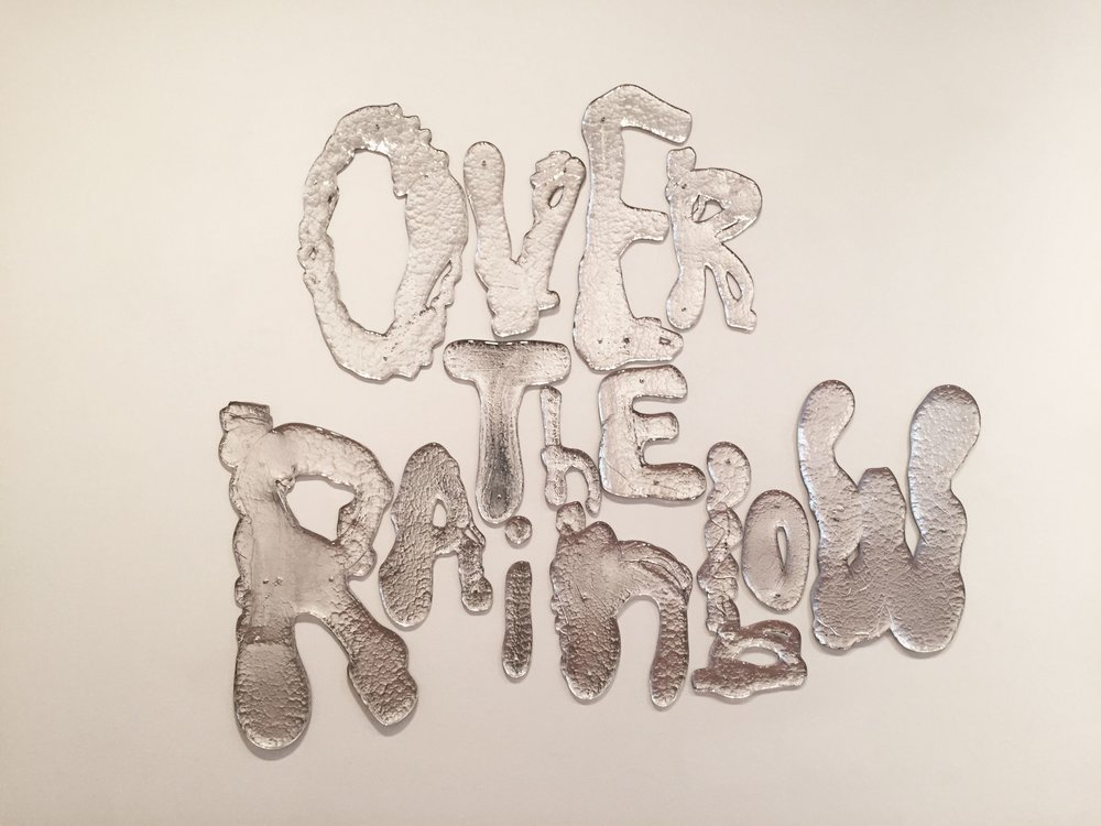 Rob Wynne,   Over the Rainbow , 2010, Poured and mirrored glass in 15 parts, 45 x 55 inches 114.3 x 139.7 cm, Signed and dated on verso of the last letter 'W'