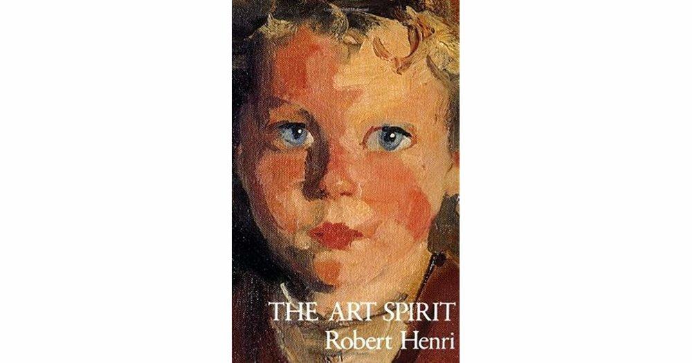 The Art Spirit by Robert Henri