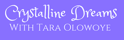 Crystalline Dreams with Tara Olowoye