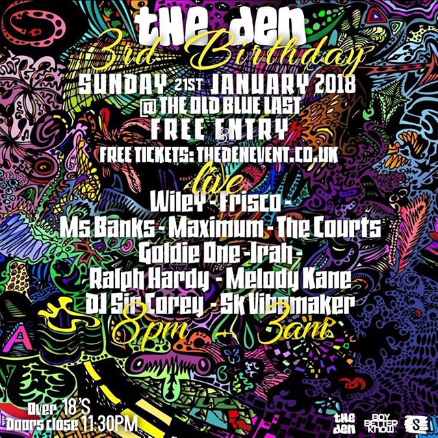 The Den 3rd Birthday 🎉  Sun 21st Jan 2018  @ The Old Blue Last  from 8pm - 3am  As a thank you for the support over the years, this will be a FREE entry all night ting!  Secure your FREE ticket now at thedenevent.co.uk