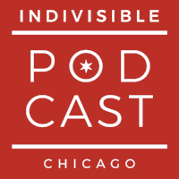 Listen to the interview on the Indivisible Chicago Podcast