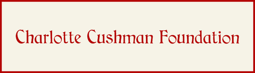 The Charlotte Cushman Foundation