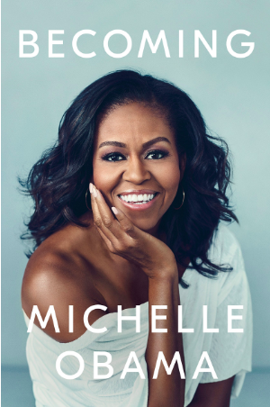Becoming by Michelle Obama - I'm so excited to read this memoir!