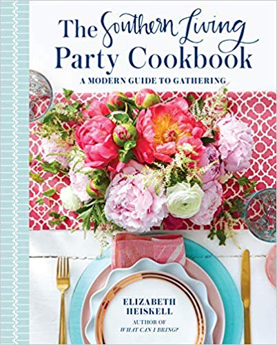 The Southern Living Party Cookbook - A Modern Guide to Gathering