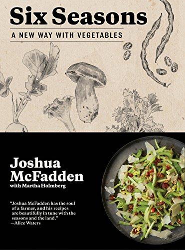 Six Seasons - A New Way With Vegetables - Joshua McFadden