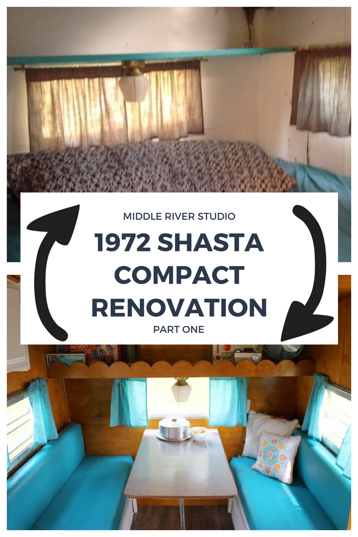 1972 Shasta Compact Renovation: Part One — Middle River Studio