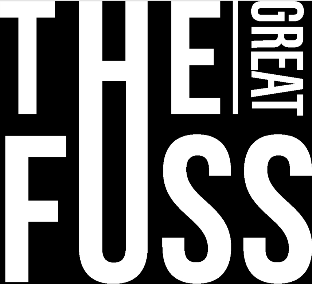 THE GREAT FUSS