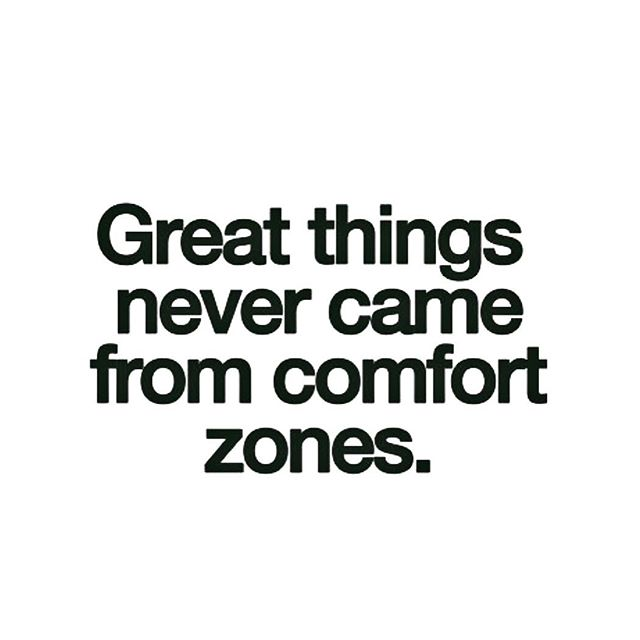 If you're gonna grow babe you gotta step out of that comfort zone. So stretch and reach. It's time.