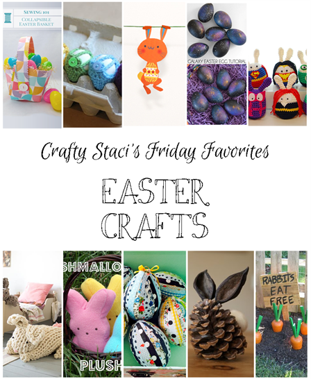 Crafty Staci's Friday Favorites - Easter Crafts