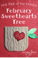 Hot Pad of the Month - February Sweethearts Tree by Crafty Staci
