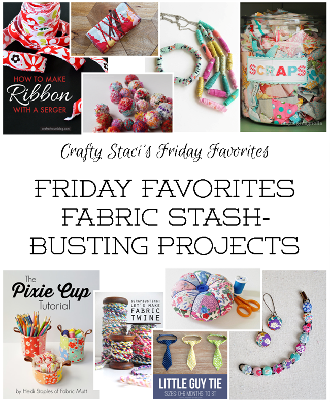 Friday Favorites - Fabric Scrap Busting Projects