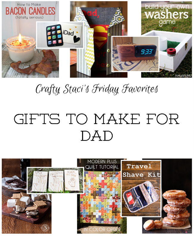 Friday Favorites - Gifts to Make for Dad
