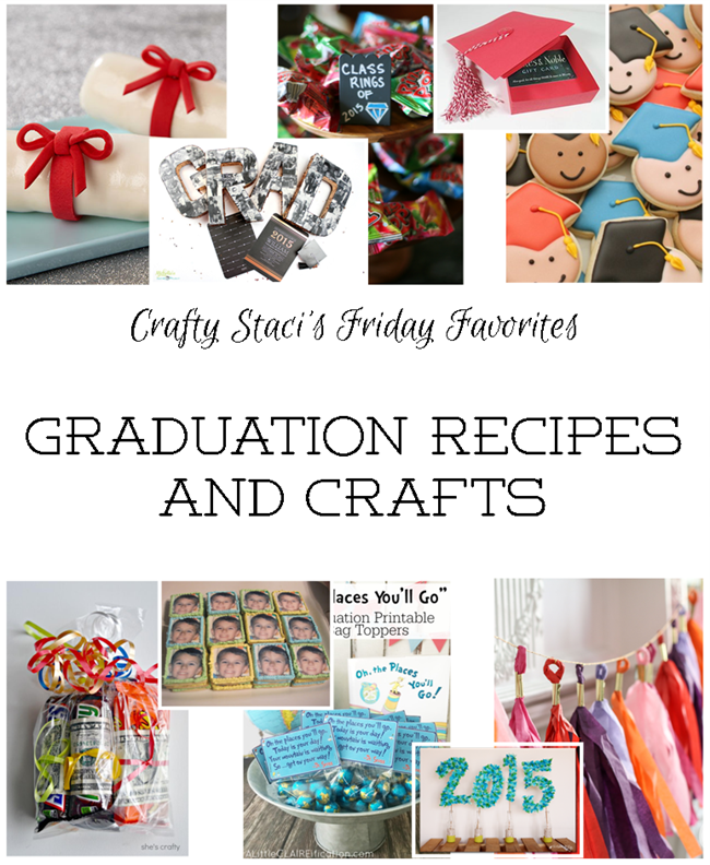 Friday Favorites - Graduation Recipes and Crafts