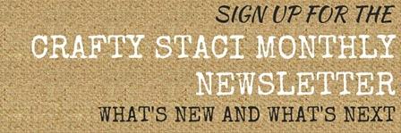 订阅Crafty Staci每月新闻通讯3.14.16