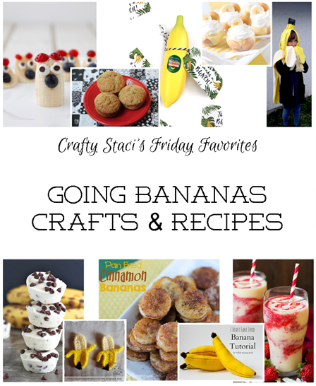 Friday Favorites - Going Bananas Crafts and Recipes