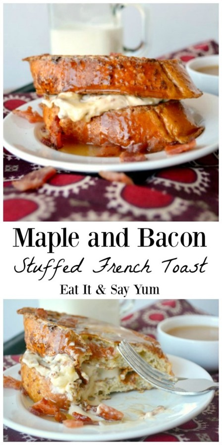 Maple and Bacon Stuffed French Toast from Eat It and Say Yum
