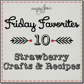 草莓工艺品和食谱-Craft Staci的星期五收藏夹