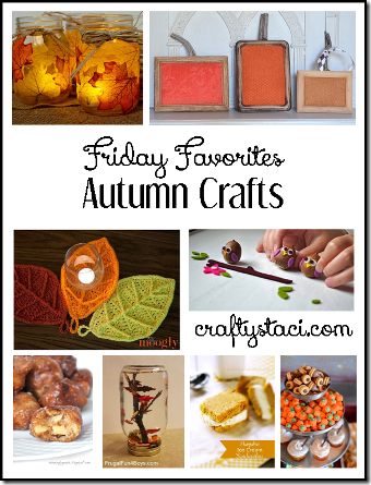 Autumn Crafts - Crafty Staci's Friday Favorites