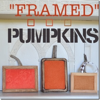 Framed Pumpkins from Country Design Style