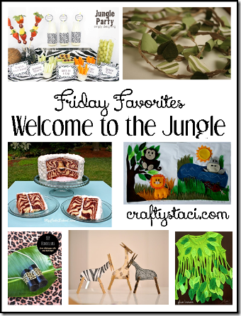 Welcome to the Jungle - Crafty Staci's Friday Favorites