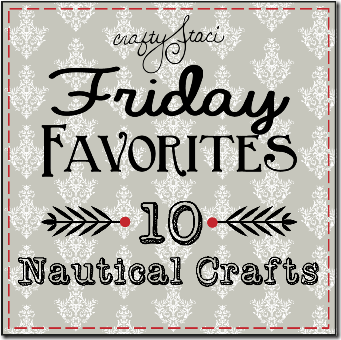 Friday Favorites - 10 Nautical Crafts - Crafty Staci