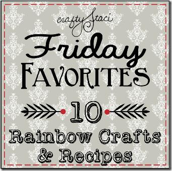 星期五的最爱-10条彩虹工艺品和食谱-Crafty Staci