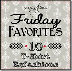 Friday Favorites - T-Shirt Refashions - Crafty Staci