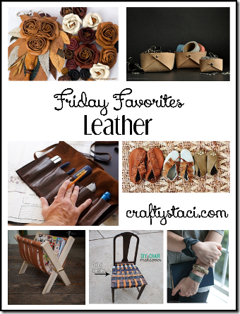 Leather - Crafty Staci's Friday Favorites