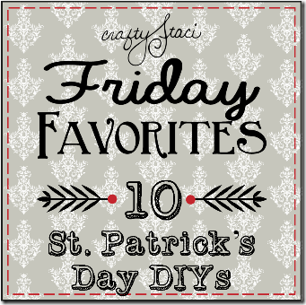 10 St. Patrick's Day DIYs - Crafty Staci
