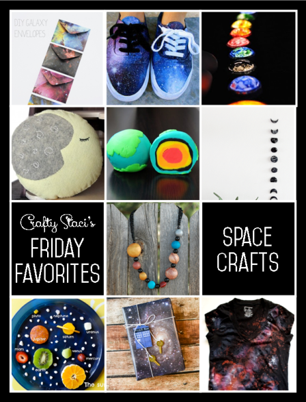 Crafty Staci's Friday Favorites - Space Crafts