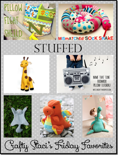 Stuffed - Crafty Staci's Friday Favorites