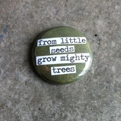 From Little Seeds Button from PinMeDown